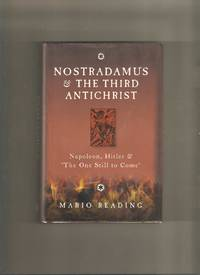 Nostradamus & The Third Antichrist by  Mario Reading - 1st Edition 1st Printing - 2011 - from Lost Pages & Forgotten Words (SKU: 005248)