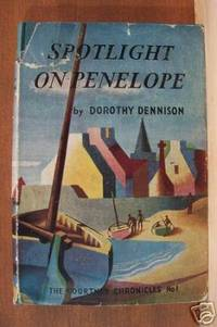 SPOTLIGHT ON PENELOPE The Courtney Chronicles No. 1 by  Dorothy Dennison - First Edition - 1958 - from Riverwood's Books (SKU: 7323)