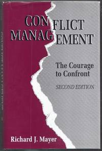 image of Conflict Management. The Courage to Confront.  Second Edition