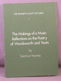The Makings of a Music: Reflections on the Poetry of Wordsworth and Yeats. by  Seamus Heaney - Paperback - Signed First Edition - 1978 - from Bucks County Bookshop  IOBA (SKU: 32905)
