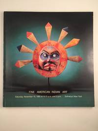 Fine American Indian Art  Saturday, November 15, 1980 at 10:15 a.m. and 2 p.m.  Sotheby's New York