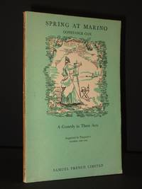 Spring at Marino: A Comedy in Three Acts (French's Acting Edition No. 1499)