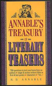 "Annable's Treasury of Literary Teasers: 768 questions to test your know-how on authors, stage & screen writers/titles, first & last quotes, characters, ""etc..."""