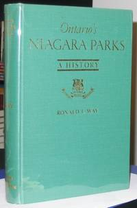 Ontario's Niagara Parks:  A History -(with maps and illustrations)-