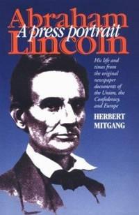 Abraham Lincoln : A Press Portrait
