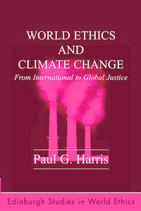 World Ethics and Climate Change : From International to Global Justice