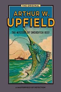 The Mystery Of Swordfish Reef: An Inspector Bonaparte Mystery #7 Inspector Bonaparte Mysteries