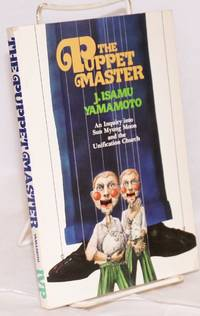 image of The puppet master, an inquiry into Sun Myung Moon and the Unification Church