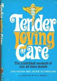 image of Tender Loving Care: The Uninhibited Memoirs of Two Air Force Nurses