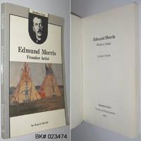 Edmund Morris: Frontier Artist