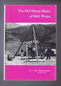 The Old Metal Mines of Mid-Wales. Part 4 West Montgomeryshire