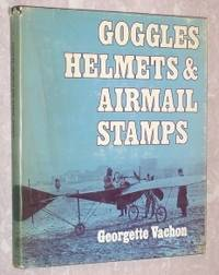 Goggles Helmets and Airmail Stamps