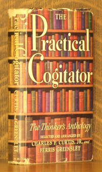 THE PRACTICAL COGITATOR - THE THINKER'S ANTHOLOGY