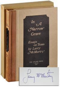 image of IN A NARROW GRAVE: ESSAYS ON TEXAS - LIMITED EDITION, SIGNED