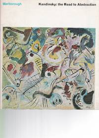 Wassily Kandinsky: The Road to Abstraction