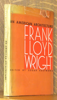 AN AMERICAN ARCHITECTURE FRANK LLOYD WRIGHT