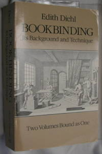 image of Bookbinding: Its Background and Technique (Two Volumes Bound as One)