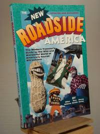 New Roadside America: The Modern Traveler's Guide to the Wild and Wonderful World of America's Tourist by Mike Wilkins; Ken Smith; Doug Kirby - Paperback - First Thus Later Printing - 1992 - from Henniker Book Farm and Biblio.co.uk