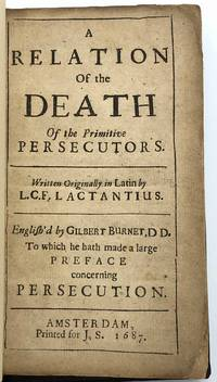 image of A relation of the death of the primitive persecutors. English'd by Gilbert Burnet. To which he hath made a large preface concerning persecution