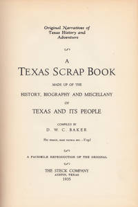 A Texas Scrap Book Made Up of the History, Biography and Miscellany of Texas and Its People