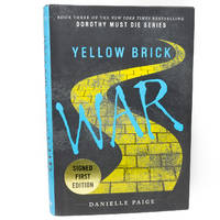 Yellow Brick War (Dorothy Must Die Series Book 3) SIGNED Edition