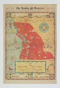 A Map of the Oregon Country Showing the Original Territory.