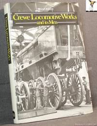 image of Crewe Locomotive Works and Its Men
