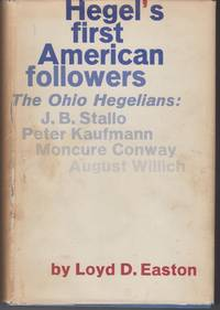 Hegel's First American Followers. the Ohio Hegelians: John B. Stallo,  Peter Kaufmann,...