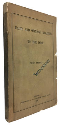 Facts and Opinions Relating to the Deaf: from America
