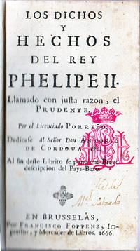 Los dichos y hechos del Rey Phelipe II.  Llamado con justa razon, el Prudente . .  Al fin deste Librito se pone una Breve descripcion del Pays-Baxo.