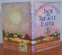 JACK THE TREACLE EATER. by  Charles.  Illustrated by Charles Keeping.: CAUSLEY - First Edition - from Roger Middleton (SKU: 33874)