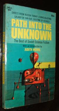 image of Path into the Unknown The Best of Soviet Science Fiction