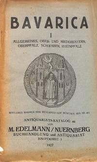 Catalogue 46/1927: Bavarica I: Allgemeines, Ober- und Niederbayern,  Oberpfalz, Schwaben,...