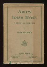Abie's Irish Rose: A Comedy in Three Acts