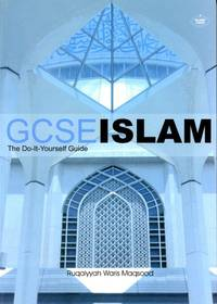 G.C.S.E. Islam the Do-it Yourself Guide by  Ruqaiyyah Waris Maqsood - Paperback - from World of Books Ltd (SKU: GOR004755822)