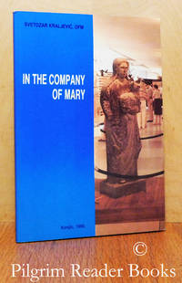 In the Company of Mary: A Reflective Search of Medugorje.