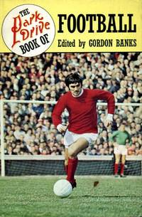 Park Drive Book of Football by Banks, Gordon (editor) - 1968