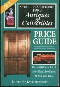 ANTIQUE TRADER BOOKS ANTIQUES & COLLECTIBLES PRICE GUIDE 1995, Husfloen, Kyle editor