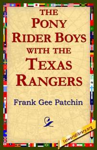 image of The Pony Rider Boys with the Texas Rangers