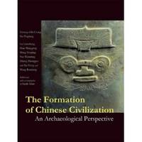 The Formation of Chinese Civilization: an Archaeological Perspective