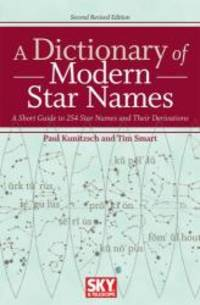 A Dictionary of Modern Star Names: A Short Guide to 254 Star Names and Their Derivations by Paul Kunitzsch - Paperback - 2007-01-04 - from Books Express and Biblio.com