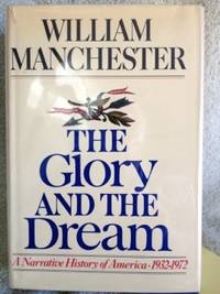 image of The Glory and the Dream: A Narrative History of America 1932-1972
