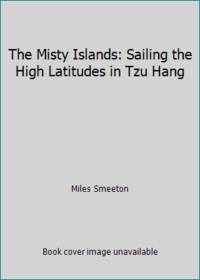 The Misty Islands: Sailing the High Latitudes in Tzu Hang