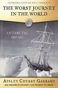 image of The Worst Journey in the World: Antarctic 1910-1913 (Explorers Club Classic)