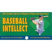 BASEBALL INTELLECT 101 Inside Tips for Players, Fans and Coaches