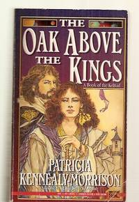 THE OAK ABOVE THE KINGS: A BOOK OF THE KELTIAD: VOLUME II OF THE TALES OF  ARTHUR