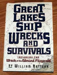 Great Lakes Shipwrecks and Survivals. by William Ratigan - First Edition. - 1994 - from WILLOWBAY BOOKS and Biblio.com