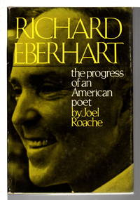 RICHARD EBERHART: The Progress of an American Poet.