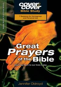Great Prayers of the Bible: Applying Them to Our Lives Today (Cover to Cover Bible Study) (Cover...