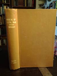 The Ordeal of Total War by  Gordon Wright - First edition, as stated - 1968 - from Scraps of American History (SKU: 01221)